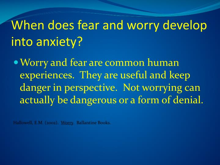 When does fear and worry develop into anxiety?