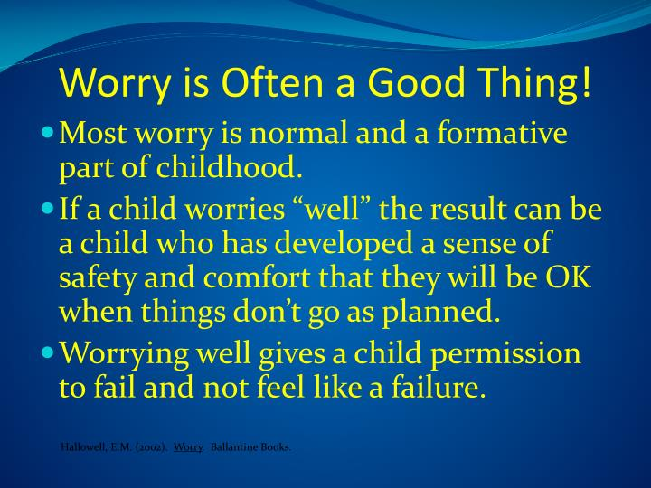 Worry is Often a Good Thing!