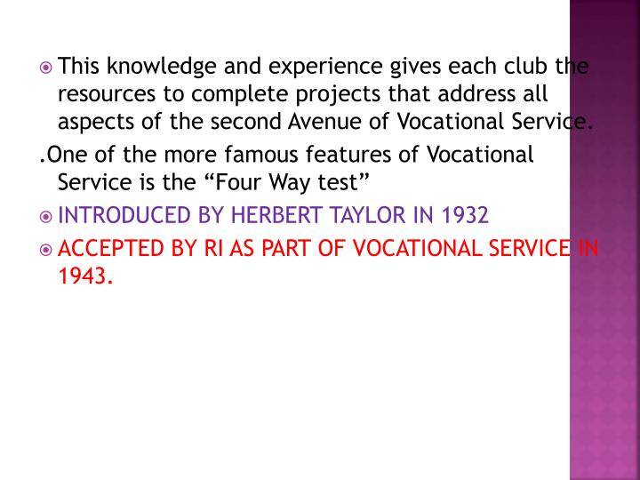 This knowledge and experience gives each club the resources to complete projects