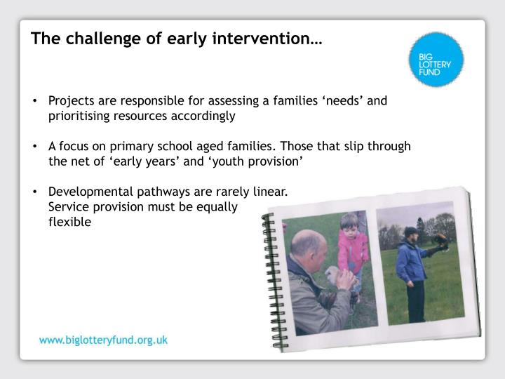 The challenge of early intervention…