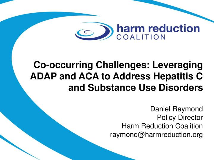 Co-occurring Challenges: Leveraging ADAP and ACA to Address Hepatitis C and Substance Use Disorders