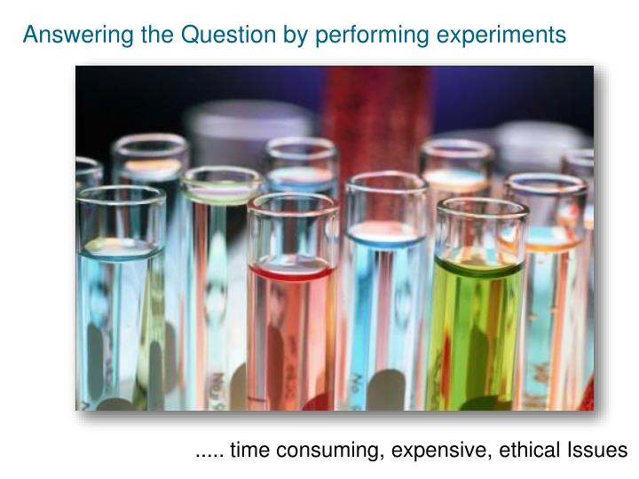 Answering the Question by performing experiments