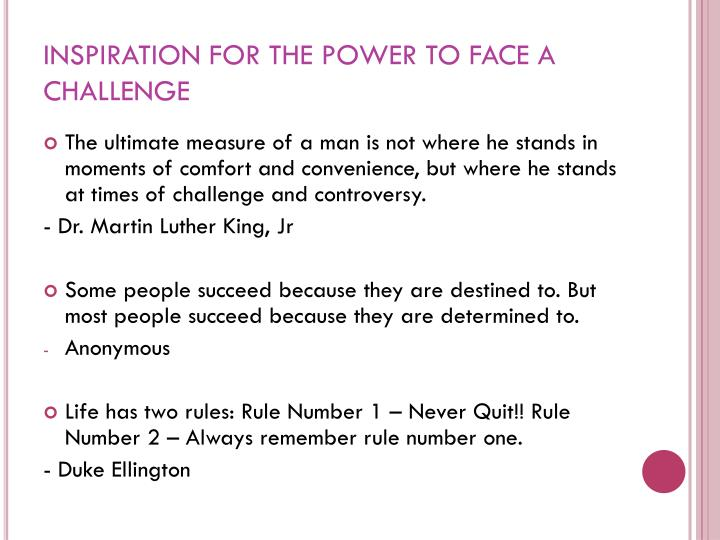 Inspiration for the power to face a challenge