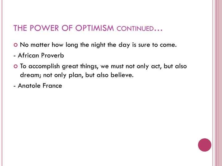 THE POWER OF OPTIMISM continued…