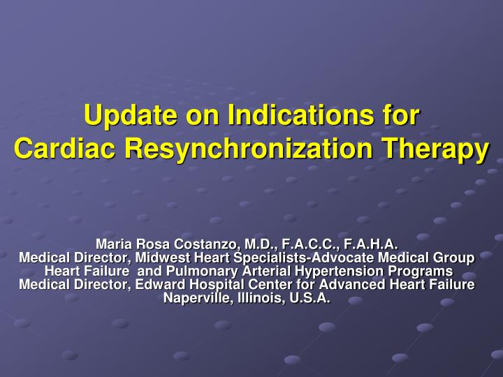 Update on indications for cardiac resynchronization therapy