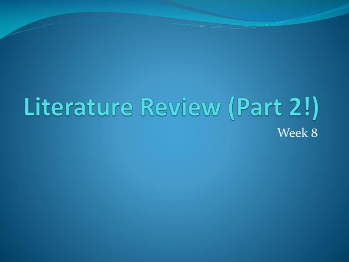 Literature review part 2