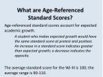 what are age referenced standard scores