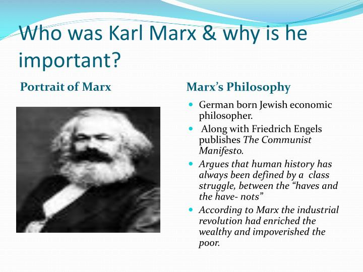 Who was Karl Marx & why is he important?
