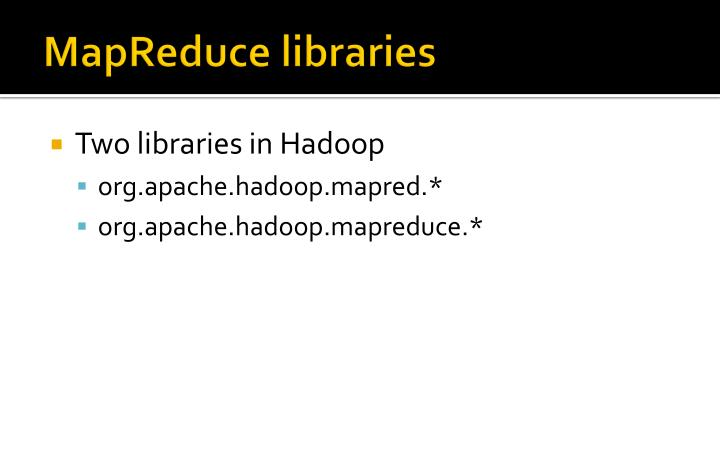 MapReduce libraries