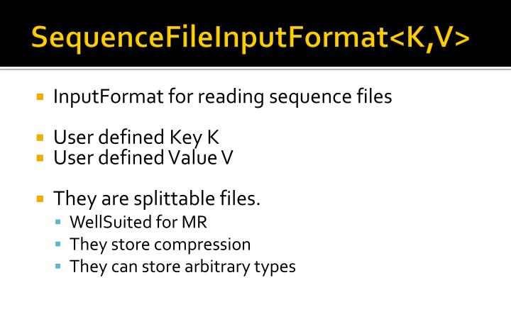 SequenceFileInputFormat
