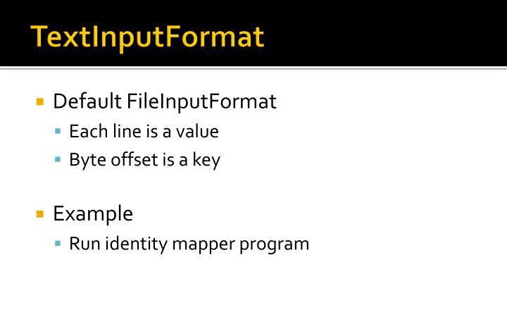 TextInputFormat