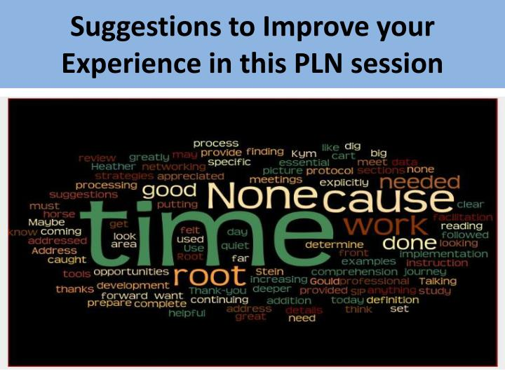 Suggestions to Improve your Experience in this PLN session