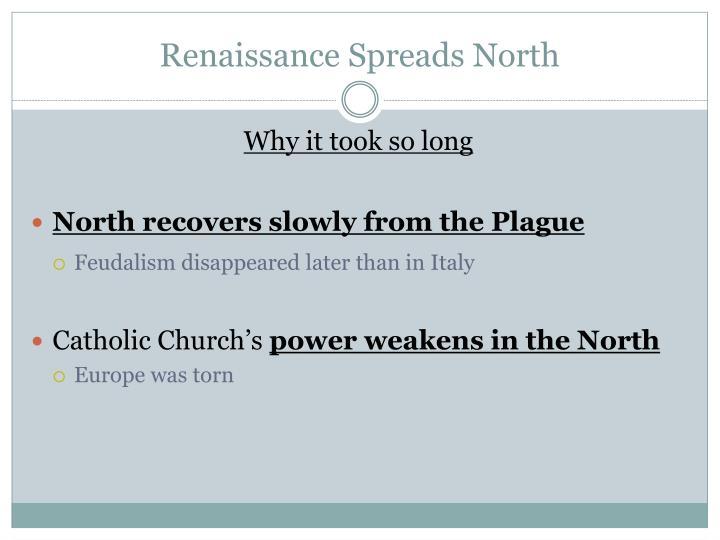 Renaissance Spreads North