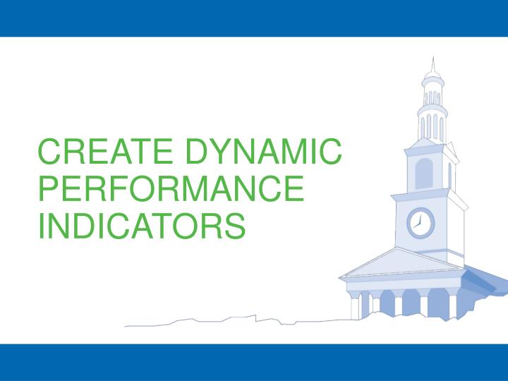 CREATE DYNAMIC PERFORMANCE INDICATORS