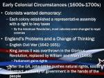 early colonial circumstances 1600s 1700s