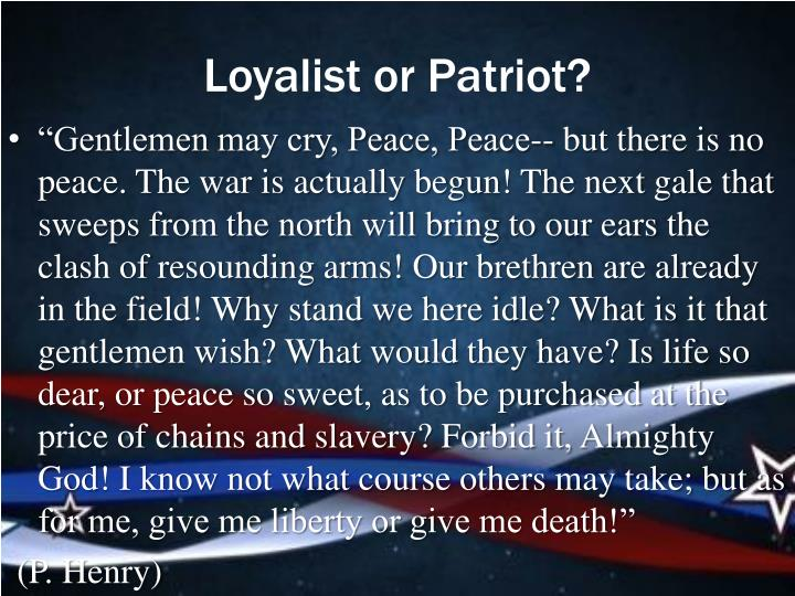 Loyalist or Patriot?