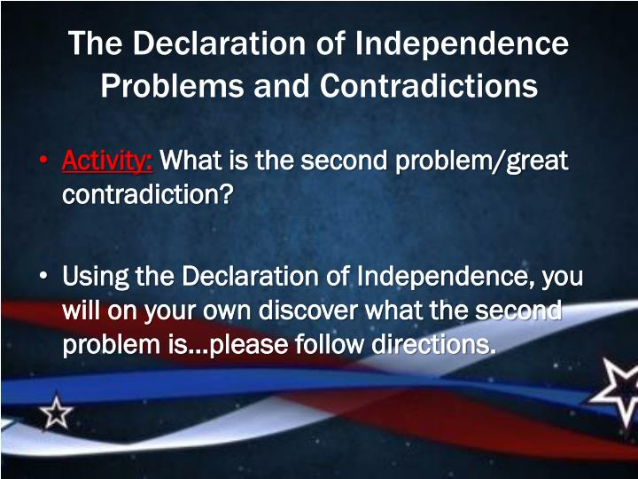 The Declaration of Independence  Problems and Contradictions