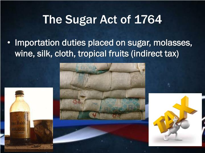 The Sugar Act of 1764