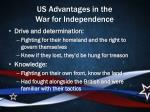us advantages in the war for independence