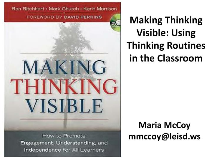 Making Thinking Visible: Using Thinking Routines in the Classroom