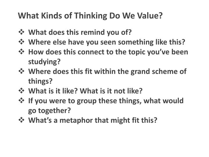 What Kinds of Thinking Do We Value