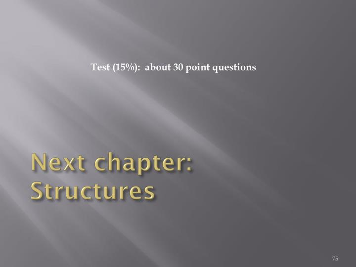 Next chapter:  Structures