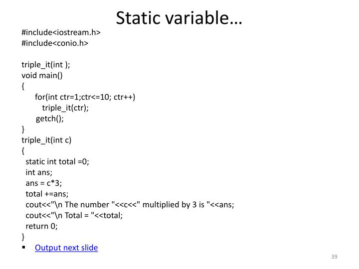 Static variable…