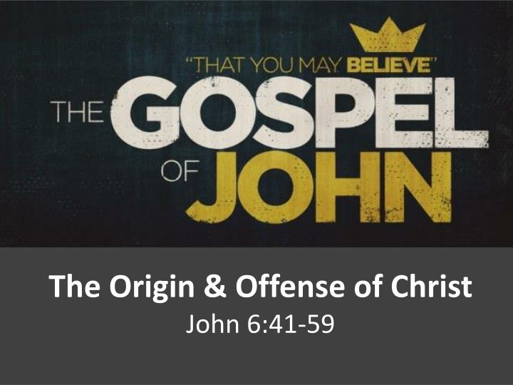 The Origin & Offense of Christ