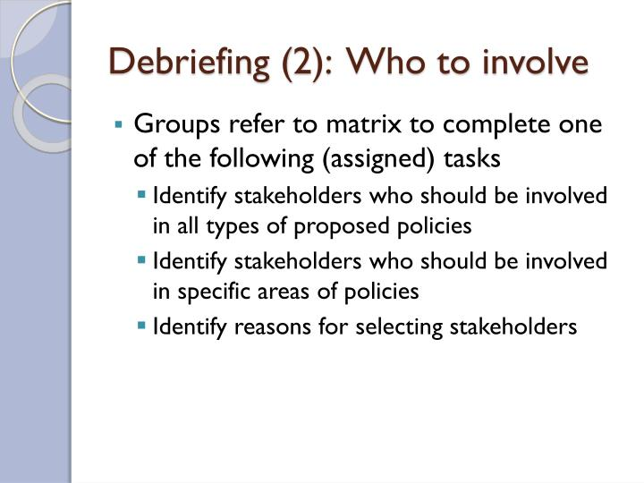 Debriefing (2):  Who to involve