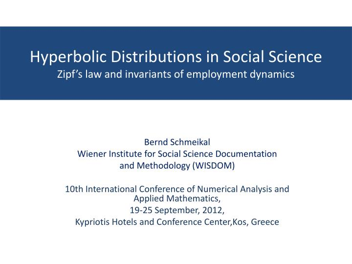 Hyperbolic distributions in social science zipf s law and invariants of employment dynamics