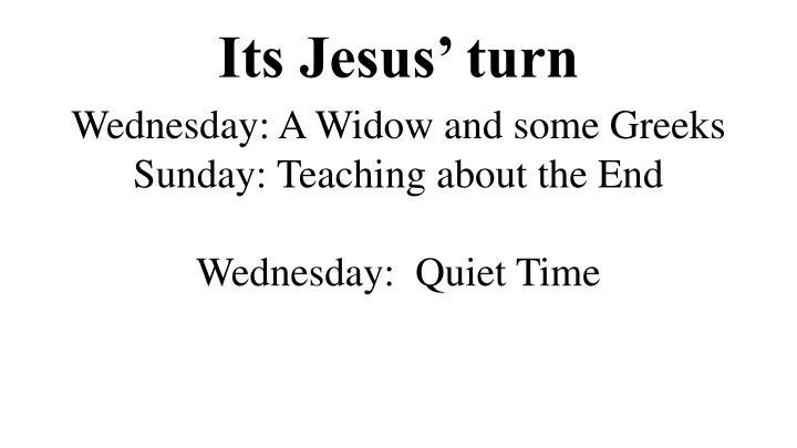 Its Jesus' turn