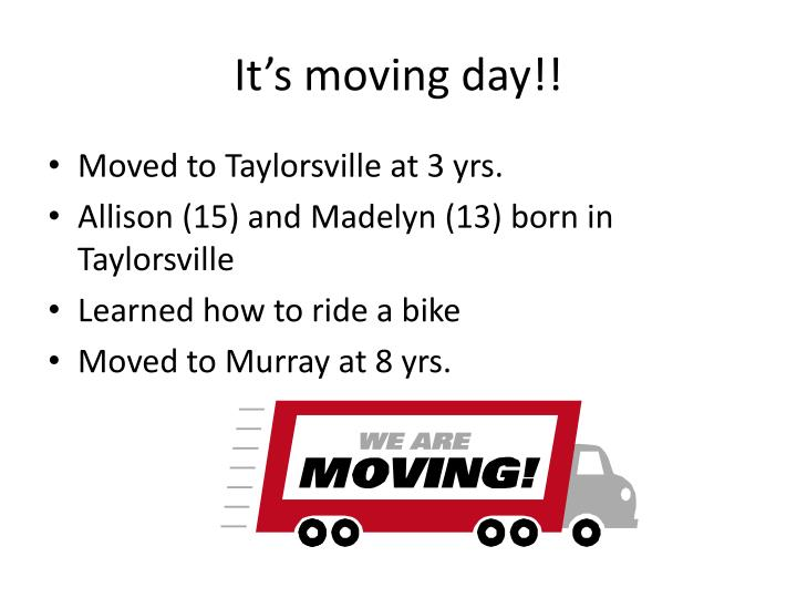 It's moving day!!