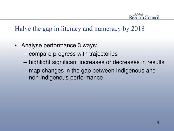 Halve the gap in literacy and numeracy by 2018