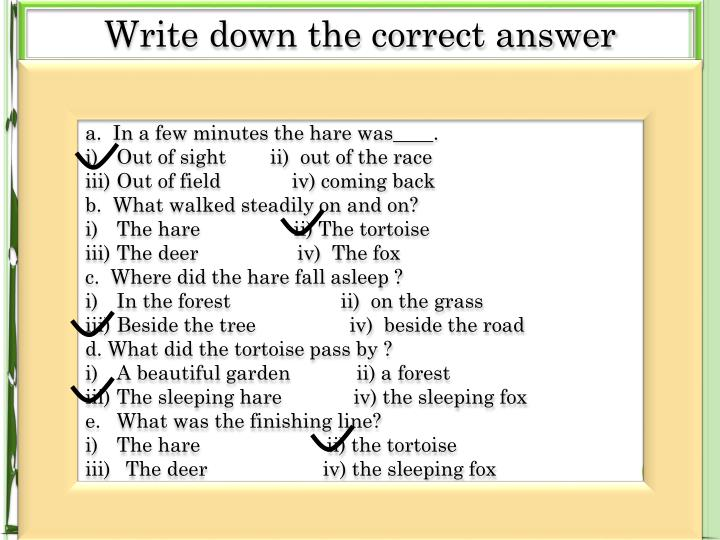 Write down the correct answer