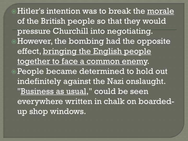 Hitler's intention was to break the