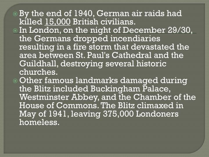 By the end of 1940, German air raids had killed