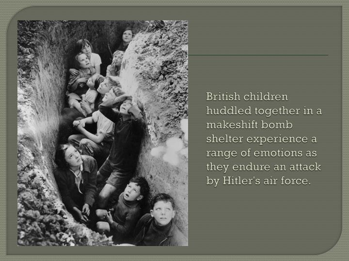 British children huddled together in a makeshift bomb shelter experience a range of emotions as they endure an attack by Hitler's air force.