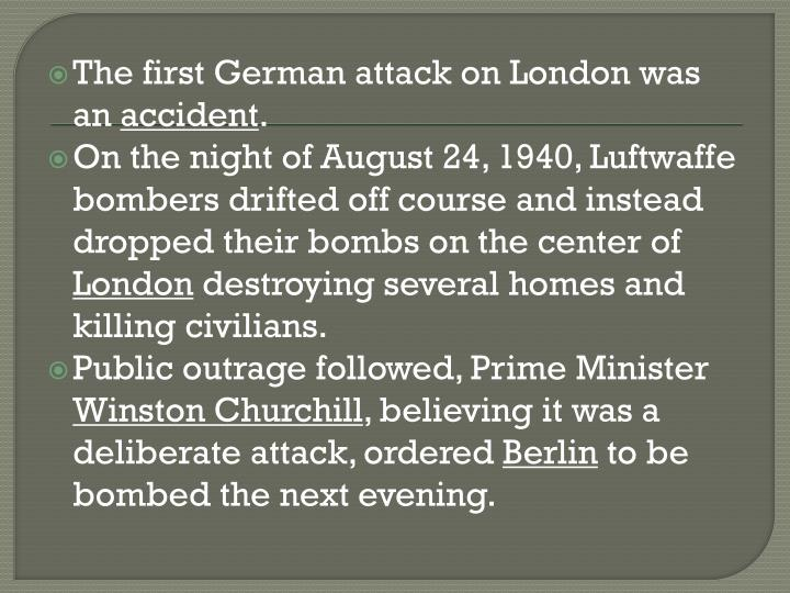 The first German attack on London was an