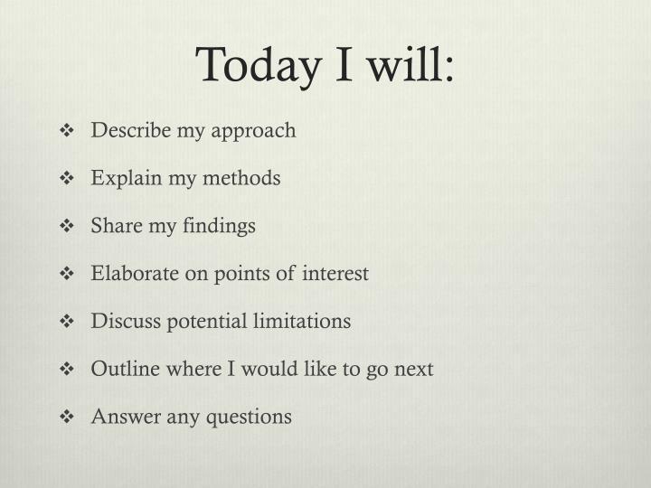 Today I will: