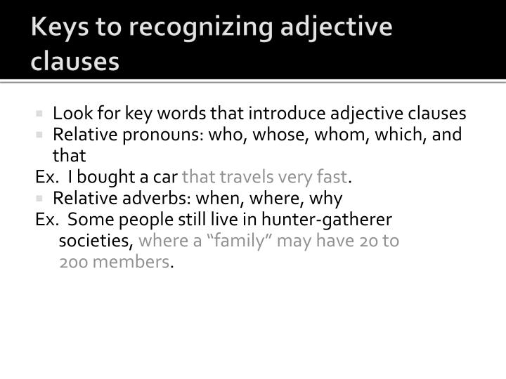 Keys to recognizing adjective clauses
