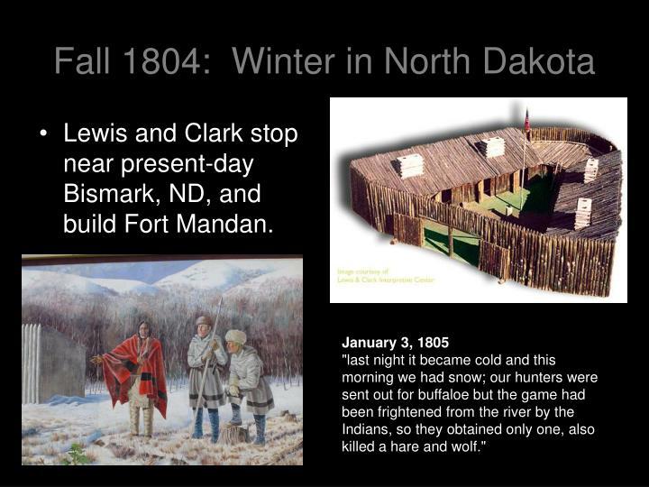 Fall 1804:  Winter in North Dakota