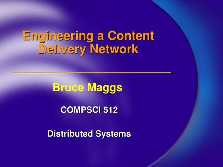 Engineering a content delivery network
