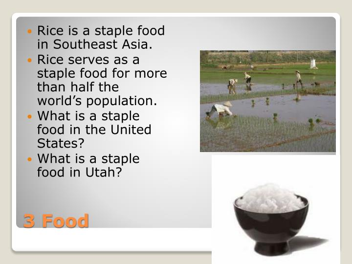 Rice is a staple food in Southeast Asia.