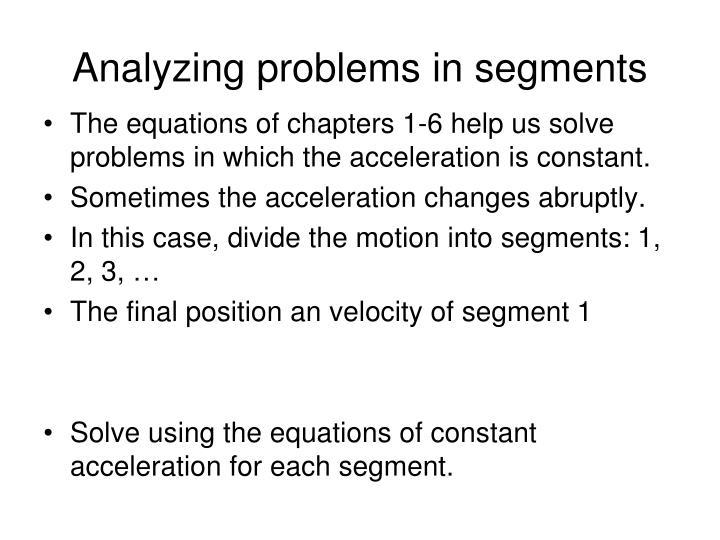Analyzing problems in segments