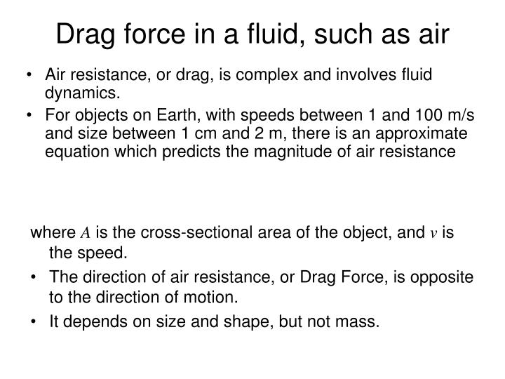 Drag force in a fluid, such as air