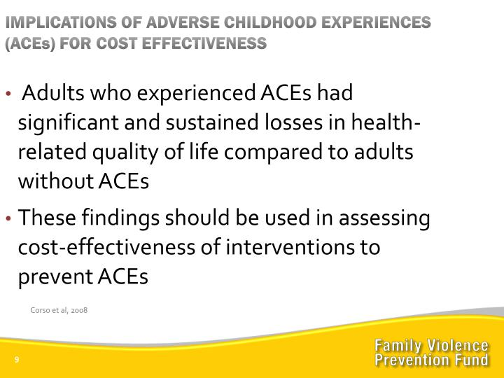 IMPLICATIONS OF ADVERSE CHILDHOOD EXPERIENCES (ACEs) FOR COST EFFECTIVENESS