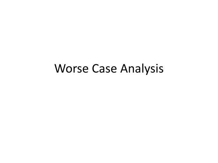 Worse case analysis