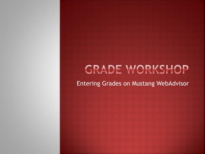 Grade workshop