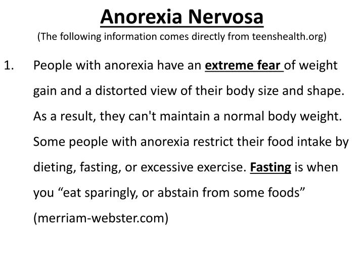Anorexia nervosa the following information comes directly from teenshealth org