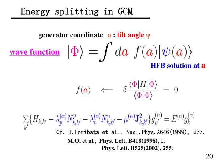 Energy splitting in GCM